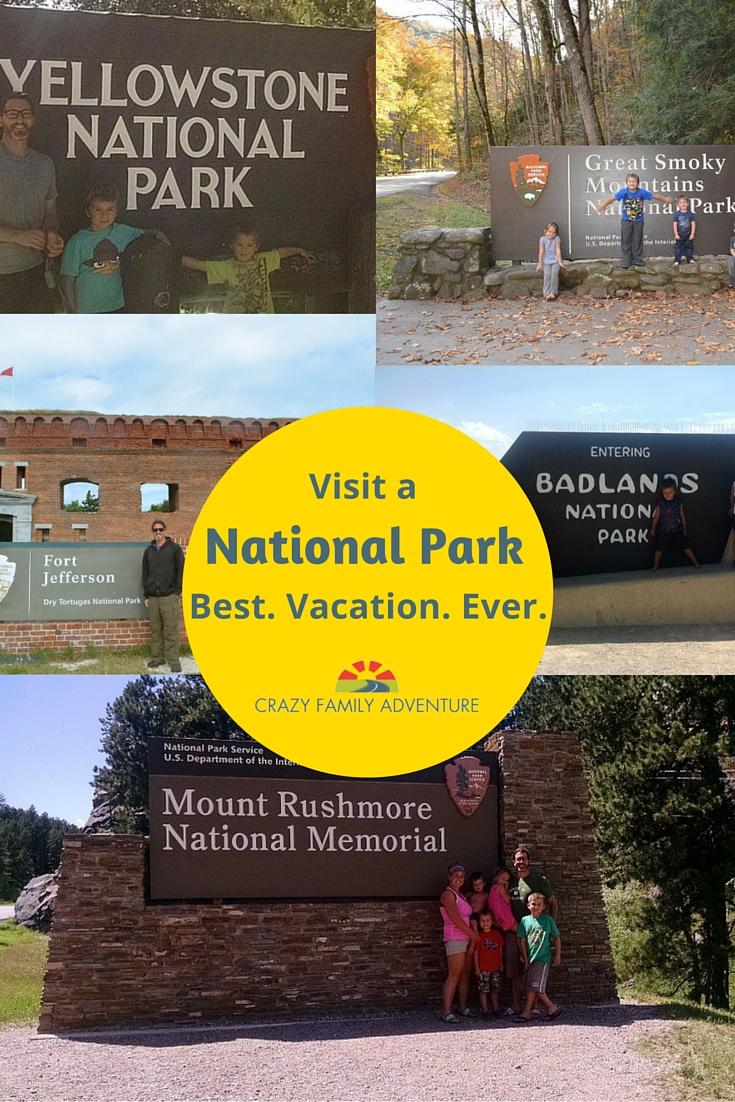 Visit A National Park Best Vacation Ever Crazy